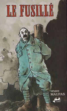 Le fusillé (by Blanche Maupas) - illustrated edition by Tardi ed. War Image, Comic Covers, Comic Artist, Album, Fusilli, Illustrators, Novels, Comic Books, Drawings