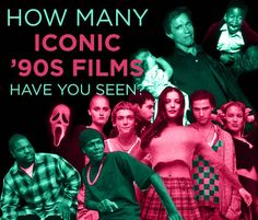 How Many Iconic '90s Films Have You Seen.Great list especially for the ones I still need to see.