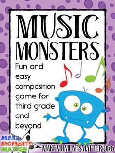 Music Monsters - A fun and easy composition game for third grade and beyond - Music Lesson Plan