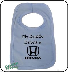 "Coloured Pullover Baby Bib ""My Daddy Drives a Honda""  cute slogan"