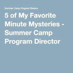 5 of My Favorite Minute Mysteries - Summer Camp Program Director