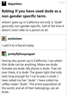 """I usually say """"dude"""" to anyone but it's important to always make sure someone is comfortable with it!"""