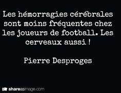 ♥                                                   Pierre Desproges