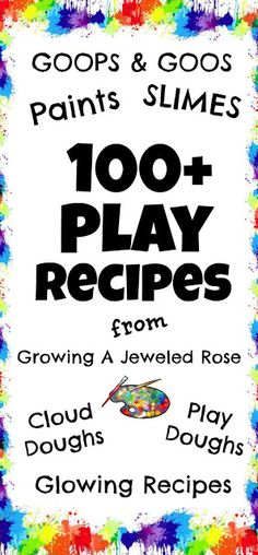 Play Recipe for Kids- an amazing collection!  Many choices, paint mediums (edible and non-edible), colored, edible sand, magnetic goo...