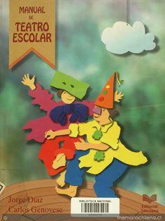 Manual de teatro escolar: guía práctica para profesores, monitores de teatro y alumnos de educación básica y media Autores: Jorge Díaz, Carlos Genovese