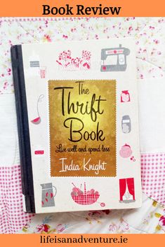 The thrift book by India Knight. book review. save money. book blog.