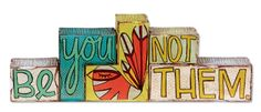Block Plaque − Be You Not Them - Things with Wings - {Enjoy} the Little Things - C.R. Gibson