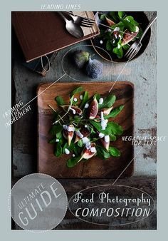 Food Photography Tutorial on Composition filled with beautiful examples photos and videos: The Ultimate 3 Part Guide