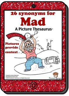 "FREE: A picture thesaurus with loads of synonyms to choose from. This is a great way to get kids to stop using boring words like ""mad"". The pictures provide context and illustrates shades of meaning!"