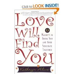 Love Will Find You: 9 Magnets to Bring You and Your Soulmate Together Love Will Find You, Bring It On, My Love, Dating Book, Dating Relationship, Things I Want, Finding Yourself, This Book, Positivity