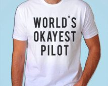 Pilot T-Shirt, Gifts for Pilots - World's Okayest Pilot T-shirt, Pilot gift - 76
