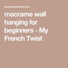 macrame wall hanging for beginners - My French Twist