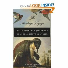 The Monkey's Voyage: How Improbable Journeys Shaped the History of Life: Alan de Queiroz: 9780465020515: Amazon.com: Books
