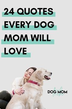 40 Share-worthy Dog Mom Quotes That Youll Love - Funny Dog Quotes - Make your heart swell & your belly laugh with these 24 lovable quotes for dog moms! The post 40 Share-worthy Dog Mom Quotes That Youll Love appeared first on Gag Dad. Puppy Love Quotes, Best Dog Quotes, Dog Quotes Funny, Mom Quotes, Funny Dogs, Quotes For Dogs, A Girl And Her Dog Quotes, Short Dog Quotes, Pet Quotes Dog