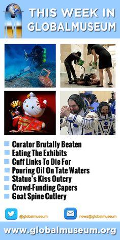 This Week in Global Museum - www.globalmuseum.org #museum #globalmuseum #news