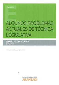 Algunos problemas actuales de técnica legislativa.    Aranzadi, 2015