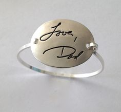 I have some of my brothers writing I would LOVE to do this with! Memorial Jewelry or Father to Daughter Gift - Your Actual Writing Silver Message Oval Bracelet -Tension Bracelet - Made to Order via Etsy The Bling Ring, Bling Bling, Jewelry Box, Jewelry Accessories, Silver Jewelry, Jewlery, Silver Rings, Jewelry Ideas, Just In Case