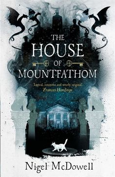 The House of Mountfathom - Nigel McDowell