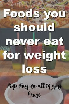 Foods you should never eat - Not Another Diet Method- Weight loss Diet Plans
