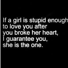 "Yup. But if you're too stupid to realize that while you have her... shell leave to find ""the one"" for her. Eventually realizing there is not one person who can handle her and she'll find peace in herself and live happily ever after."