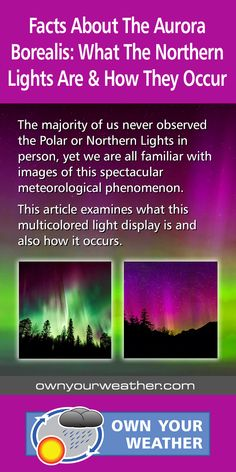 The majority of us never observed the Polar or Northern Lights in person, yet we are all familiar with images of this spectacular meteorological phenomenon. This article examines what this multicolored light display is and also how it occurs.