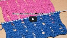 VİDEOLU YOL AYRIMI ÖRNEĞİ İZLE | Nazarca.com Knitting Stitches, Knitting Patterns, Knit Crochet, Crochet Hats, Moda Emo, Gq, Crochet Videos, Knitting Accessories, Knitted Hats