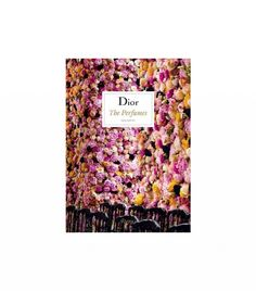 New Coffee Table Books for the Fashion-Obsessed  Dior: The Perfumes ($72) by Chandler Burr  The gorgeous cover alone makes this perfume-centered book worth purchasing. Written by Burr, a former scent critic for the New York Times, this book takes the reader through 65 years of Christian Dior's legendary fragrances.