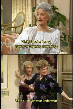 The Golden Girls... Rose's face cracks me up!