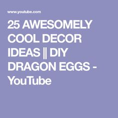 25 AWESOMELY COOL DECOR IDEAS || DIY DRAGON EGGS - YouTube