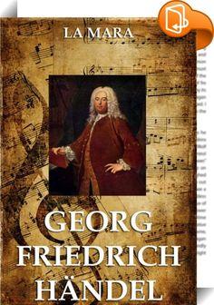 Georg Friedrich Händel    ::  Die Biografie des Komponisten aus Musikalische Studienköpfe, 5 Bde., Leipzig 1868-1882.