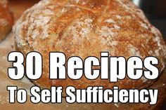 30 Recipes To Self Sufficiency - SHTF, Emergency Preparedness, Survival Prepping, Homesteading