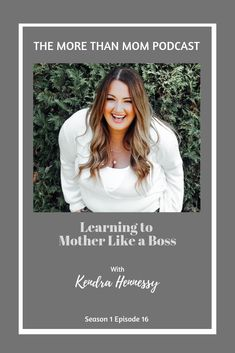The More Than Mom Podcast: Learning to 'Mother Like A Boss' with Kendra Hennessy on Apple Podcasts How To Be Graceful, Cleaning Business, Today Episode, Like A Boss, Working Moms, Best Mom, Homemaking, Routine, Things To Come