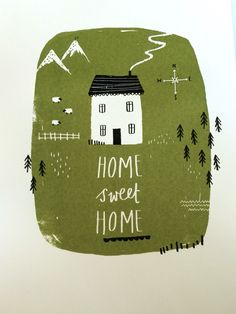 Home Sweet Home Screenprint Hannah Matthews Illustration