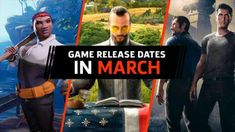 Game Release Dates In March 2018 For PS4 Switch Xbox One And PC