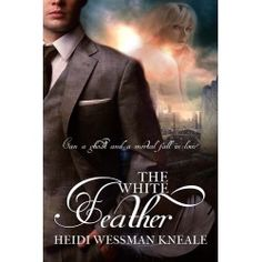 Buy The White Feather by Heidi Wessman Kneale and Read this Book on Kobo's Free Apps. Discover Kobo's Vast Collection of Ebooks and Audiobooks Today - Over 4 Million Titles! Felicity Show, Story Setting, Fantasy Romance, White Feathers, Historical Romance, Time Travel, My Books, Audiobooks