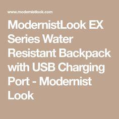 ModernistLook EX Series Water Resistant Backpack with USB Charging Port - Modernist Look