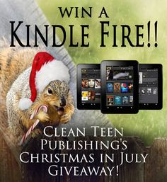 Enter to win a Kindle Fire and up to $200 cash from Clean Teen Publishing during their Christmas in July giveaway!