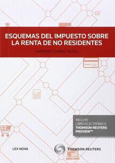 Esquemas del impuesto sobre la renta de no residentes / Antonio Cubero Truyo (2015)