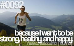 Reason #92 to Be Fit: because I want to be strong, healthy, and happy.