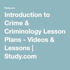 Introduction to Crime & Criminology Lesson Plans - Videos & Lessons   Study.com