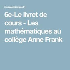 6e-Le livret de cours - Les mathématiques au collège Anne Frank