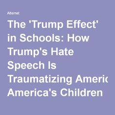 The 'Trump Effect' in Schools: How Trump's Hate Speech Is Traumatizing America's Children | Alternet