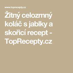 Žitný celozrnný koláč s jablky a skořicí recept - TopRecepty.cz