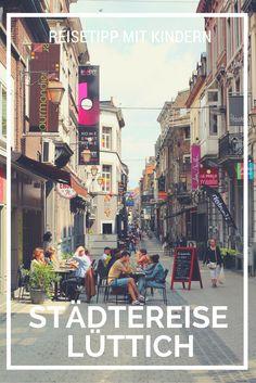 Reisetipp für Belgien: Eine Städtereise nach Lüttich. Perfekt auch für Familien mit Kindern.