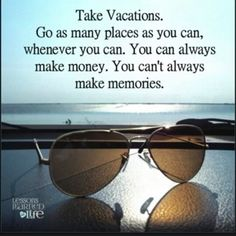 Love this. You also need money to travel. But anything is possible. I can sacrifice the materialistic things in life in order to use that money to visiting places I normally don't. Other states. Sight seeing