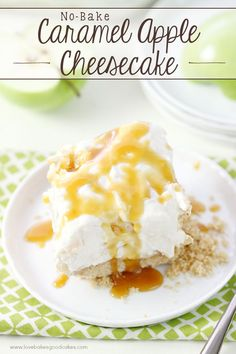 This No-Bake Caramel Apple Cheesecake is perfect for fall! Easy to make and great for potlucks!