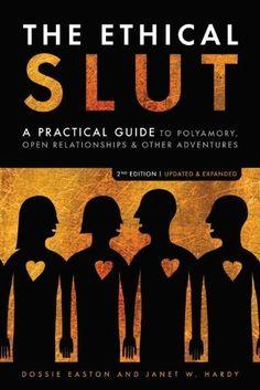 Ethical Slut by Dossie Easton, http://www.amazon.com/dp/B004JHYRAE/ref=cm_sw_r_pi_dp_Ms8ftb0ZKW1MB