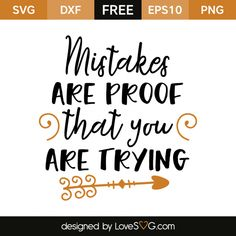 *** FREE SVG CUT FILE for Cricut, Silhouette and more *** Mistakes are proof that you are trying