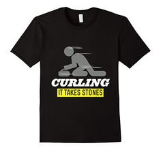 : Curling It Takes StonesCurling T-Shirt: Clothing