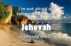 Today, tomorrow and everyday Jehovah is there for me. protecting me and my kids! He never fails me, Never!